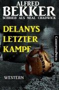 eBook: Delanys letzter Kampf: Western Roman