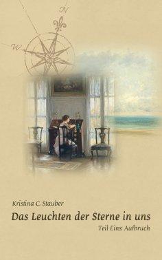 eBook: Das Leuchten der Sterne in uns - Teil Eins: Aufbruch