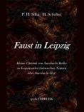 ebook: Faust in Leipzig. Kleine Chronik von Auerbachs Keller zu Leipzig nebst historischen Notizen über Aue