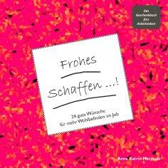 ebook: Frohes Schaffen! - Das Geschenkbuch fürs Arbeitsleben