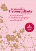 ebook: Die ganzheitliche Frauenapotheke (2. erweiterte Auflage)