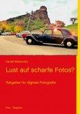 eBook: Lust auf scharfe Fotos?