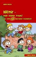 eBook: Hilfmir - mein kleiner Freund und seine neuen Mutmacher-Geschichten