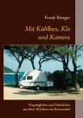 eBook: Mit Kühlbox, Klo und Kamera