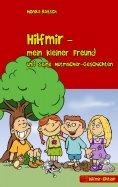 eBook: Hilfmir - mein kleiner Freund und seine Mutmacher-Geschichten
