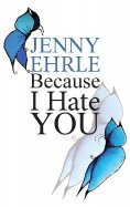 eBook: Because I hate you