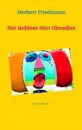 eBook: Der lachlose Herr Ohnedies