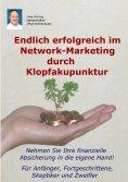 eBook: Endlich erfolgreich im Network-Marketing durch Klopfakupunktur