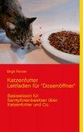 "eBook: Katzenfutter  Leitfaden für ""Dosenöffner"""
