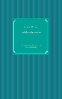 Weihnachtslieder Mit Text.Frank Weber Weihnachtslieder Als Ebook Kostenlos Bei Readfy
