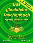 eBook: Das glückliche Taschenbuch – Wünschen und Hypnose