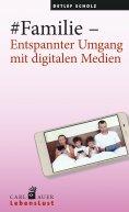 eBook: #Familie – Entspannter Umgang mit digitalen Medien