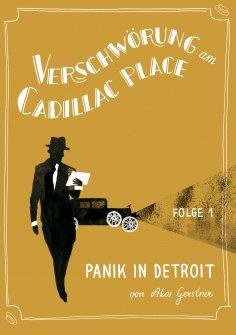 ebook: Verschwörung am Cadillac Place 1: Panik in Detroit