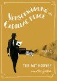 ebook: Verschwörung am Cadillac Place 2: Tee mit Hoover