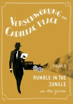 ebook: Verschwörung am Cadillac Place 3: Rumble in the Jungle
