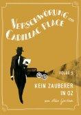 ebook: Verschwörung am Cadillac Place 5: Kein Zauberer in Oz