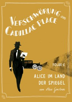 ebook: Verschwörung am Cadillac Place 6: Alice im Land der Spiegel