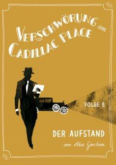 ebook: Verschwörung am Cadillac Place 8: Der Aufstand
