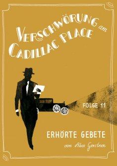 ebook: Verschwörung am Cadillac Place 11: Erhörte Gebete