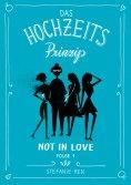 ebook: Das Hochzeitsprinzip 1: Not in love
