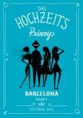ebook: Das Hochzeitsprinzip 7: Barcelona
