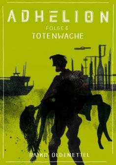 ebook: Adhelion 6: Totenwache