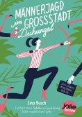 eBook: Männerjagd im Großstadtdschungel
