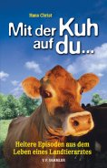 eBook: Mit der Kuh auf du...