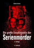 ebook: Die große Enzyklopädie der Serienmörder