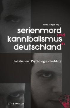 eBook: Serienmord und Kannibalismus in Deutschland