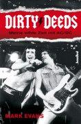 ebook: Dirty Deeds - Meine wilde Zeit mit AC/DC