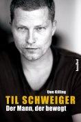 eBook: Til Schweiger - Der Mann, der bewegt