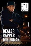 eBook: Dealer, Rapper, Millionär. Die Autobiographie