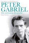 eBook: Peter Gabriel - Die exklusive Biografie