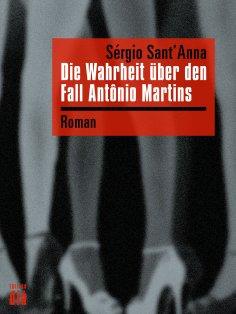 eBook: Die Wahrheit über den Fall Antônio Martins