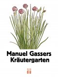 ebook: Manuel Gassers Kräutergarten