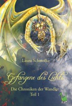 eBook: Gefangene des Lichts - Die Choniken der Wandler Bd. 1