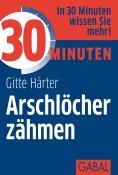 eBook: 30 Minuten Arschlöcher zähmen