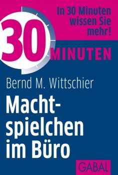 eBook: 30 Minuten Machtspielchen im Büro