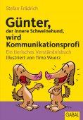 eBook: Günter, der innere Schweinehund, wird Kommunikationsprofi