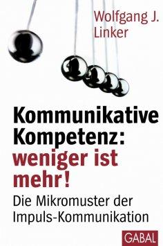eBook: Kommunikative Kompetenz: weniger ist mehr!