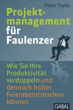 ebook: Projektmanagement für Faulenzer