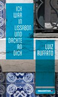 eBook: Ich war in Lissabon und dachte an dich