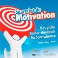 eBook: So weckst du Motivation. Das große Trainer-Handbuch für Sportschützen