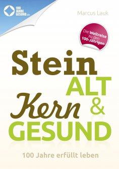 ebook: Steinalt und Kerngesund