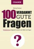 eBook: 100 Verdammt gute Fragen – CHANGE
