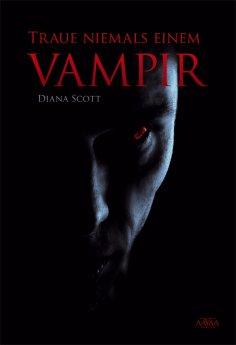 ebook: Traue niemals einem Vampir