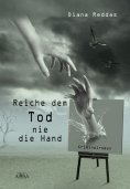 eBook: Reiche dem Tod nie die Hand