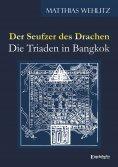 eBook: Der Seufzer des Drachen – die Triaden in Bangkok