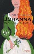 eBook: Johanna – Hexe oder Heilerin?